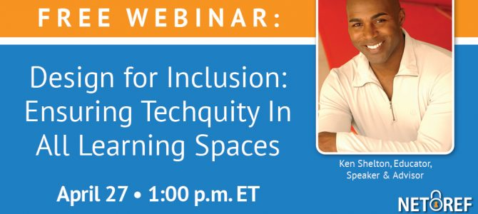 {Free Webinar} Design for Inclusion: Ensuring Techquity in All Learning Spaces