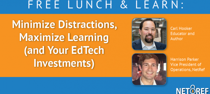 {On-Demand Webinar} Minimize Distractions, Maximize Learning (and Your EdTech Investments)